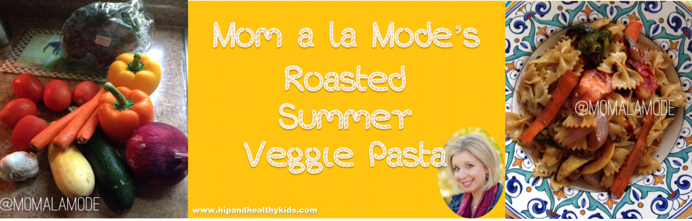 Mom a la Mode's Roasted Summer Veggie Pasta Recipe